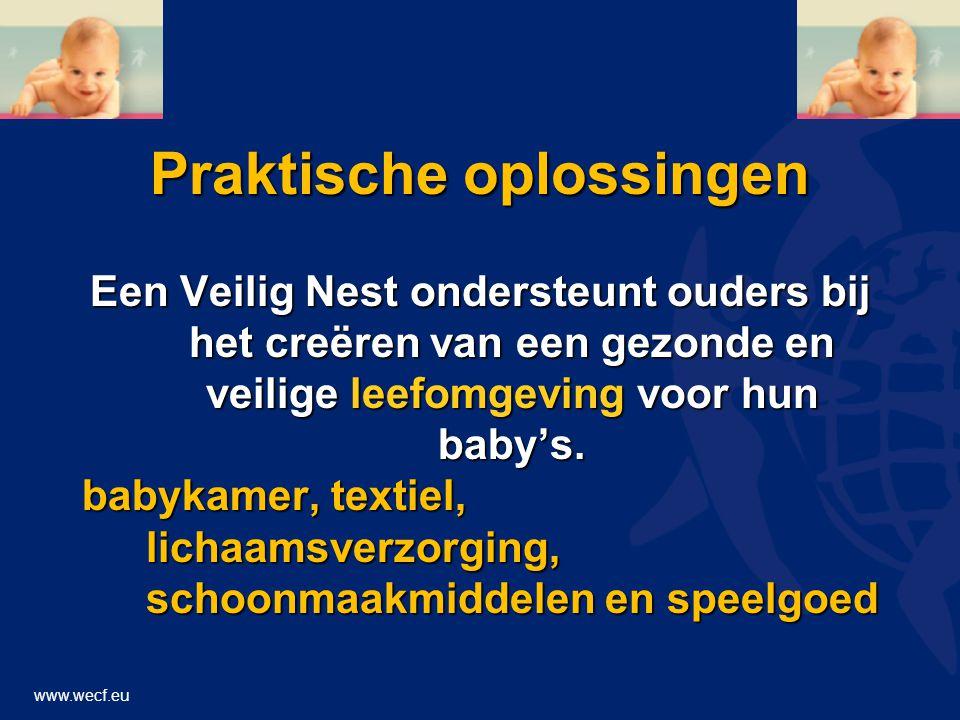 www.wecf.eu Praktische oplossingen Een Veilig Nest ondersteunt ouders bij het creëren van een gezonde en veilige leefomgeving voor hun baby's.