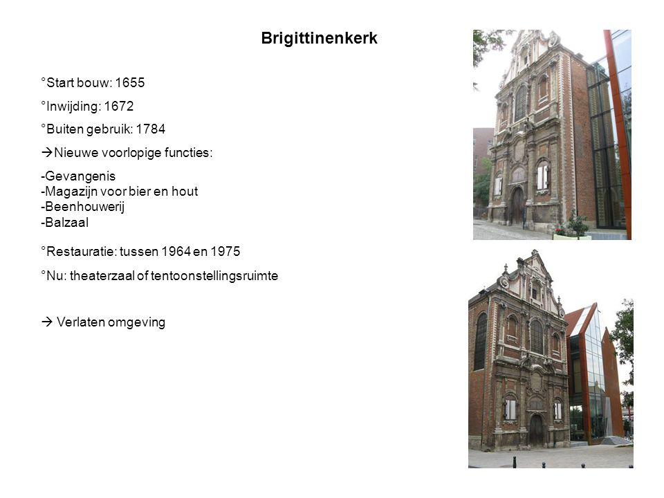 Brigittinenkerk °Start bouw: 1655 °Inwijding: 1672 °Buiten gebruik: 1784  Nieuwe voorlopige functies: -Gevangenis -Magazijn voor bier en hout -Beenho