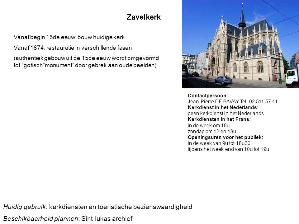 Zavelkerk Contactpersoon: Jean-Pierre DE BAVAY Tel. 02 511 57 41 Kerkdienst in het Nederlands: geen kerkdienst in het Nederlands Kerkdiensten in het F