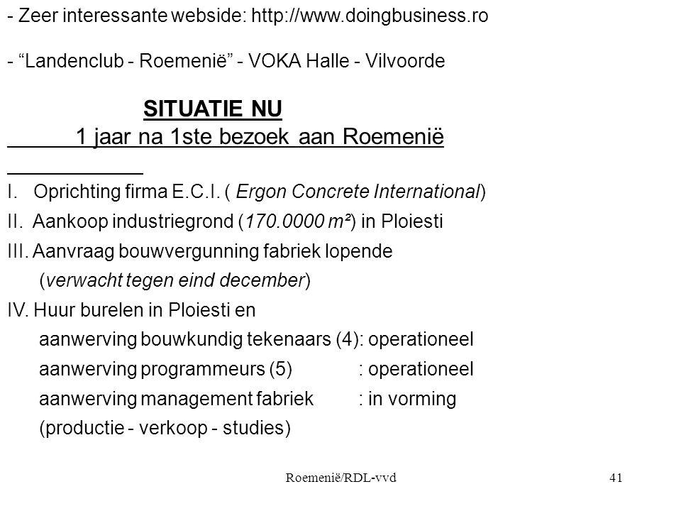 "Roemenië/RDL-vvd41 - Zeer interessante webside: http://www.doingbusiness.ro - ""Landenclub - Roemenië"" - VOKA Halle - Vilvoorde SITUATIE NU 1 jaar na 1"
