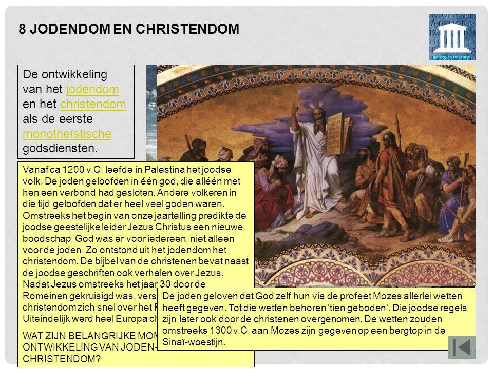 8 JODENDOM EN CHRISTENDOM Omstreeks het jaar 30 werd Jezus door de Romeinen, die toen over Palestina heersten, gekruisigd. Hij werd ervan beschuldigd