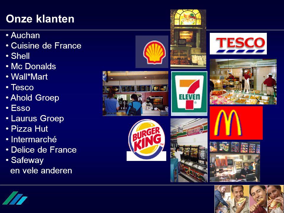 Onze klanten • Auchan • Cuisine de France • Shell • Mc Donalds • Wall*Mart • Tesco • Ahold Groep • Esso • Laurus Groep • Pizza Hut • Intermarché • Del