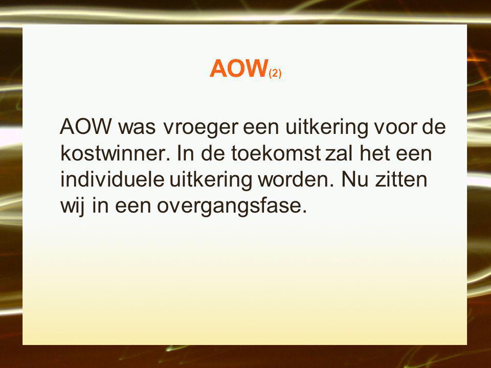 AOW (3) De AOW bedraagt 50% van het gezinsminimum( 641,12 bruto).