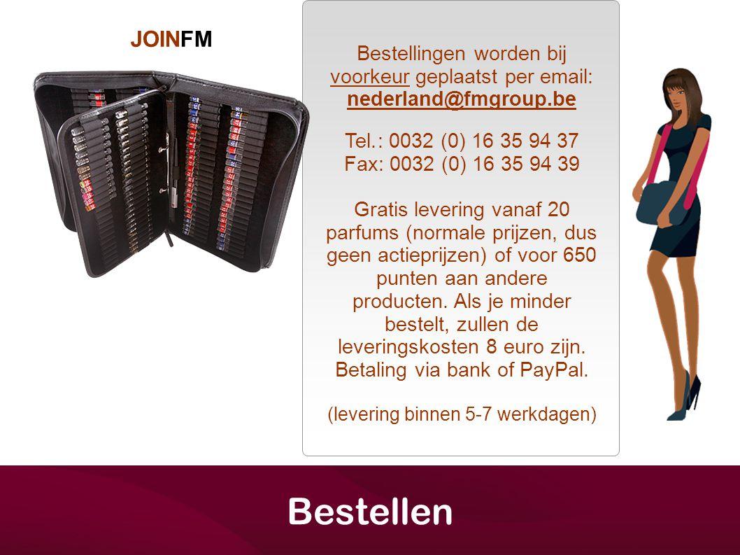 JOINFM Bestellen Bestellingen worden bij voorkeur geplaatst per email: nederland@fmgroup.be Tel.: 0032 (0) 16 35 94 37 Fax: 0032 (0) 16 35 94 39 Grati