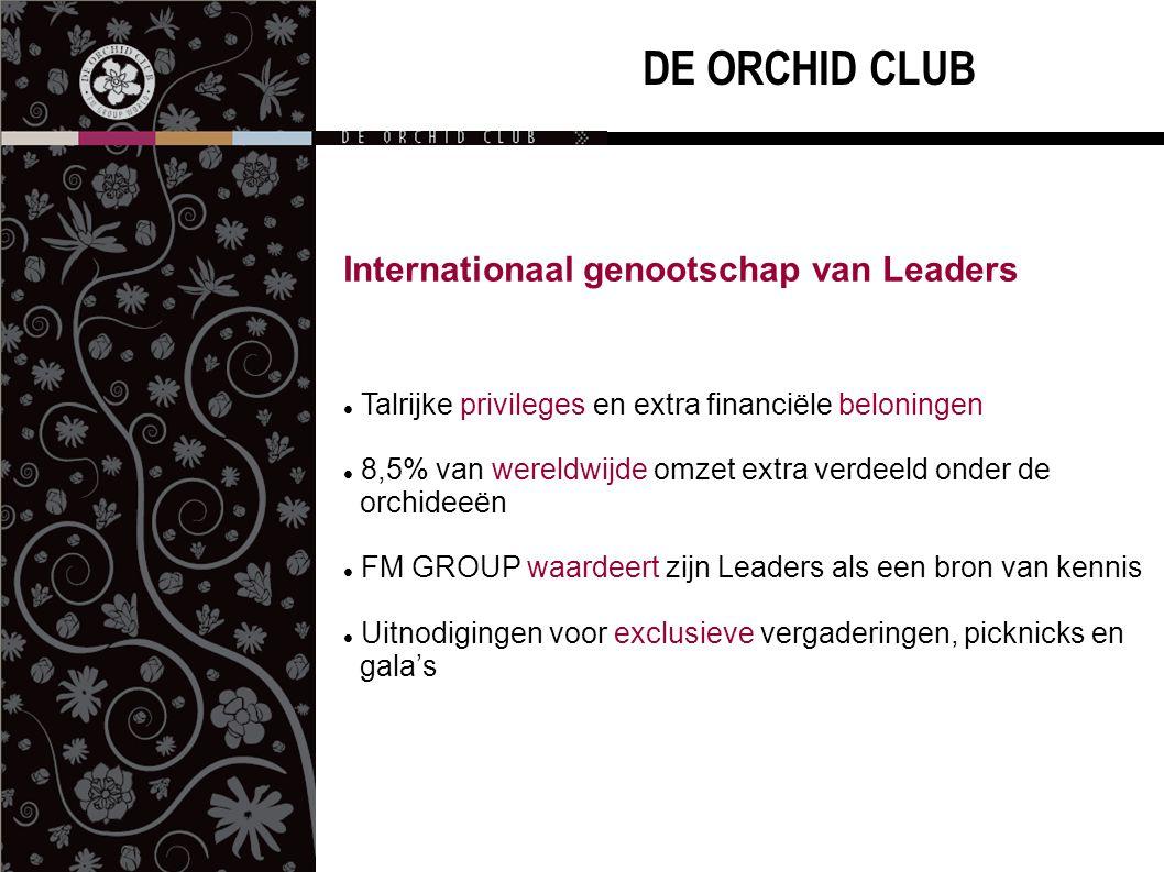 DE ORCHID CLUB Internationaal genootschap van Leaders  Talrijke privileges en extra financiële beloningen  8,5% van wereldwijde omzet extra verdeeld