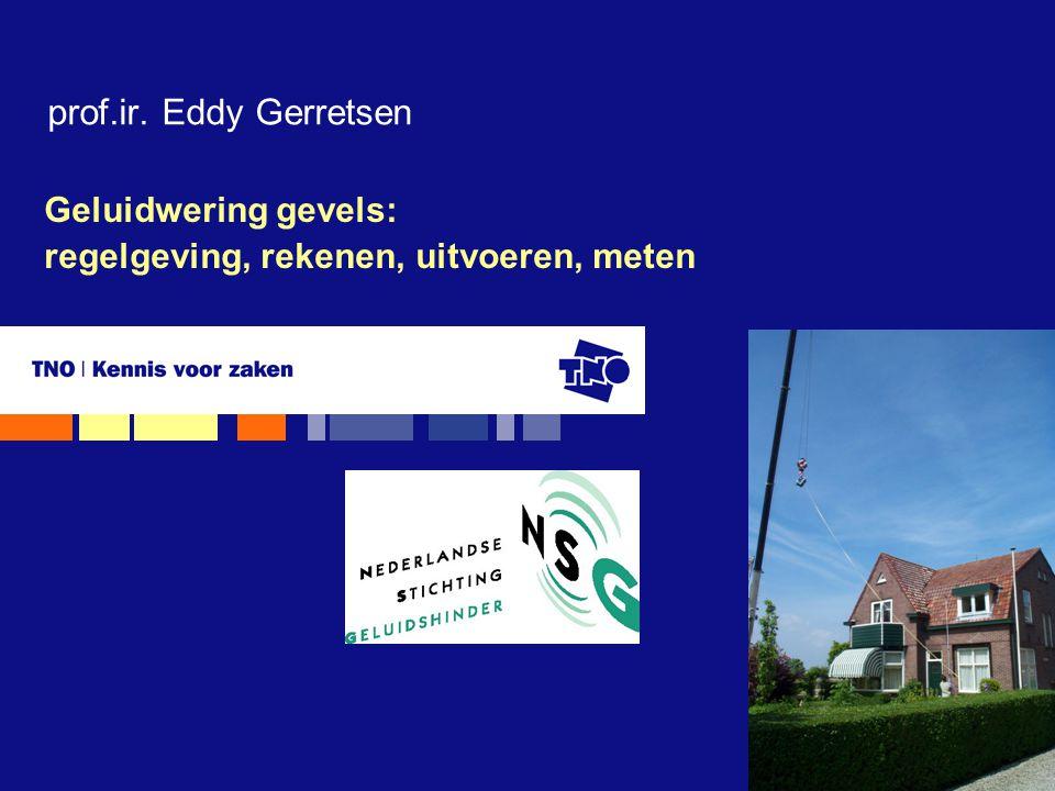 Geluidwering gevels: regelgeving, rekenen, uitvoeren, meten prof.ir. Eddy Gerretsen