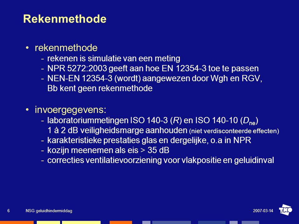 2007-03-14NSG geluidhindermiddag6 Rekenmethode •rekenmethode rekenen is simulatie van een meting NPR 5272:2003 geeft aan hoe EN 12354-3 toe te passe
