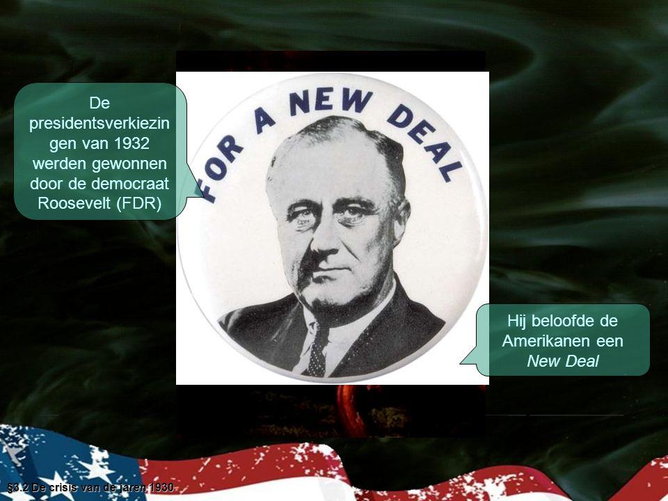 §3.2 De crisis van de jaren 1930 De New Deal kwam neer op actief ingrijpen in de economie   miljoenen kregen werk in de bouw van infrastructuur   Overschotten van boeren werden opgekocht en vernietigd   Boeren kregen geld als ze hun bedrijf inperkten