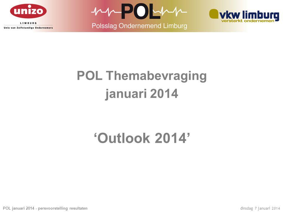 POL januari 2014 - persvoorstelling resultaten dinsdag 7 januari 2014 POL Themabevraging januari 2014 'Outlook 2014'