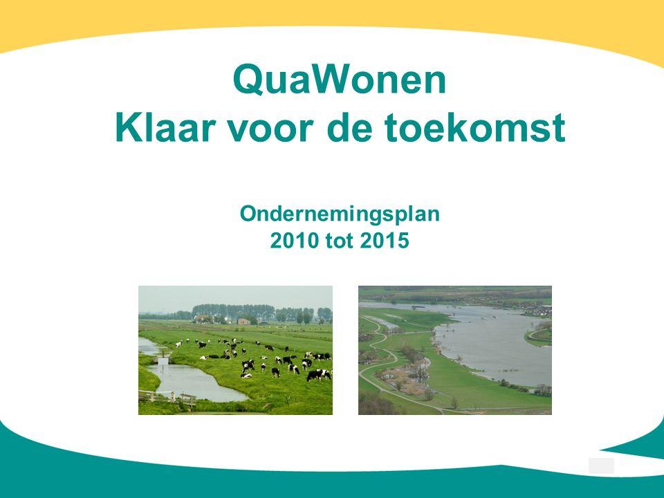 1 QuaWonen Klaar voor de toekomst Ondernemingsplan 2010 tot 2015