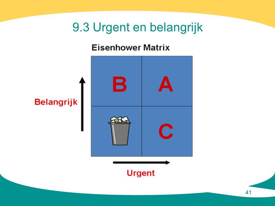 41 9.3 Urgent en belangrijk
