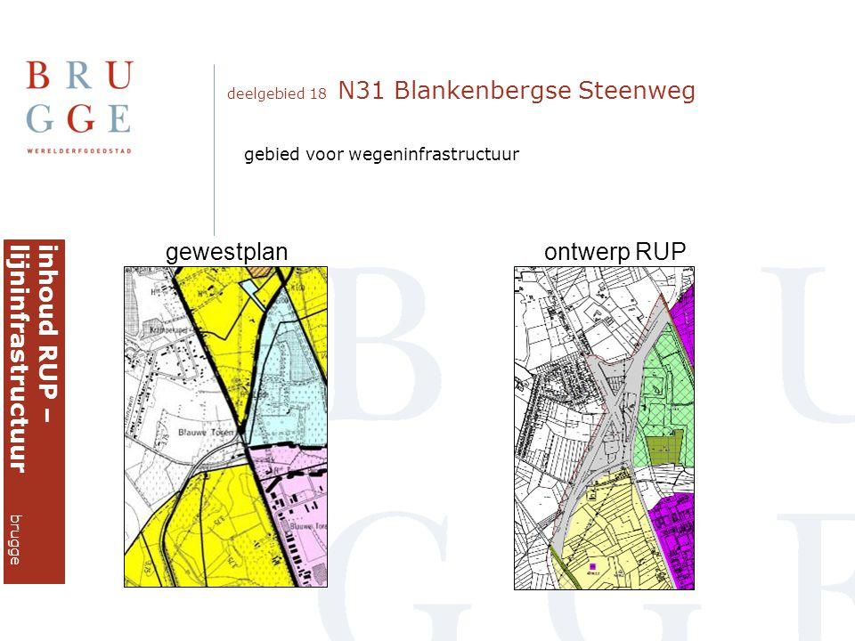 deelgebied 18 N31 Blankenbergse Steenweg gewestplanontwerp RUP inhoud RUP –lijninfrastructuur brugge gebied voor wegeninfrastructuur