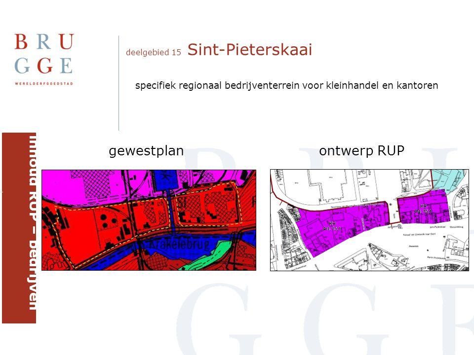deelgebied 15 Sint-Pieterskaai gewestplanontwerp RUP inhoud RUP – bedrijven brugge specifiek regionaal bedrijventerrein voor kleinhandel en kantoren