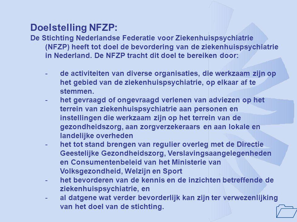 1 Doelstelling NFZP: De Stichting Nederlandse Federatie voor Ziekenhuispsychiatrie (NFZP) heeft tot doel de bevordering van de ziekenhuispsychiatrie i