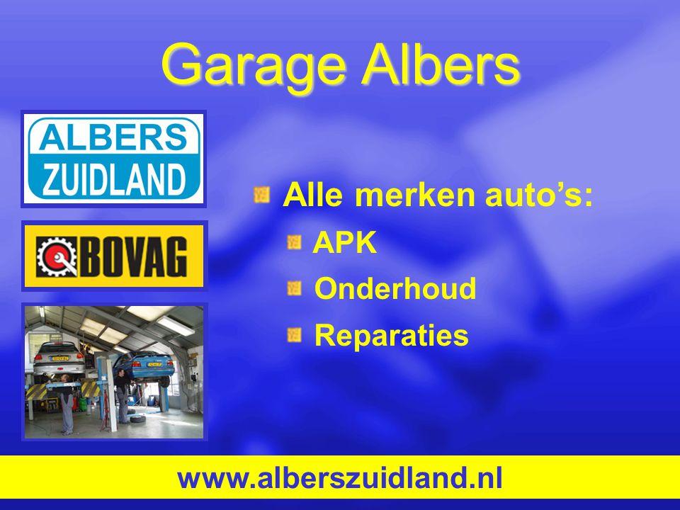 Garage Albers Alle merken auto's: APK Onderhoud Reparaties www.alberszuidland.nl