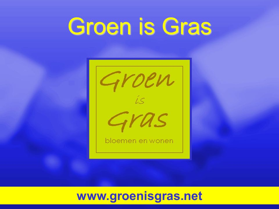 www.groenisgras.net Groen is Gras