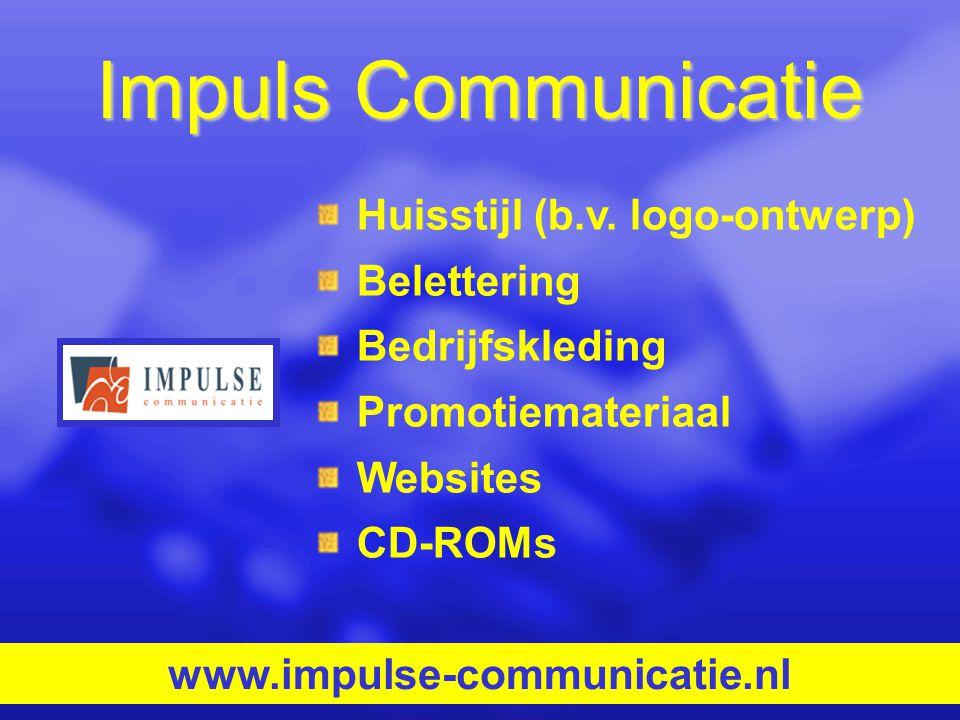 Impuls Communicatie Huisstijl (b.v. logo-ontwerp) Belettering Bedrijfskleding Promotiemateriaal Websites CD-ROMs www.impulse-communicatie.nl