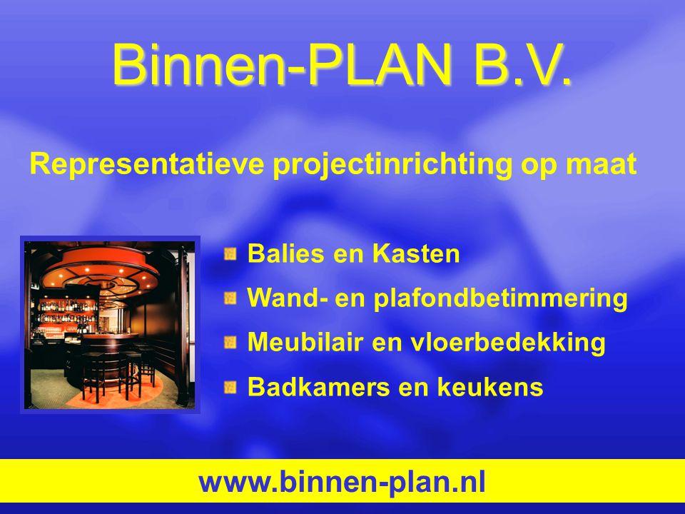 Binnen-PLAN B.V. Balies en Kasten Wand- en plafondbetimmering Meubilair en vloerbedekking Badkamers en keukens www.binnen-plan.nl Representatieve proj