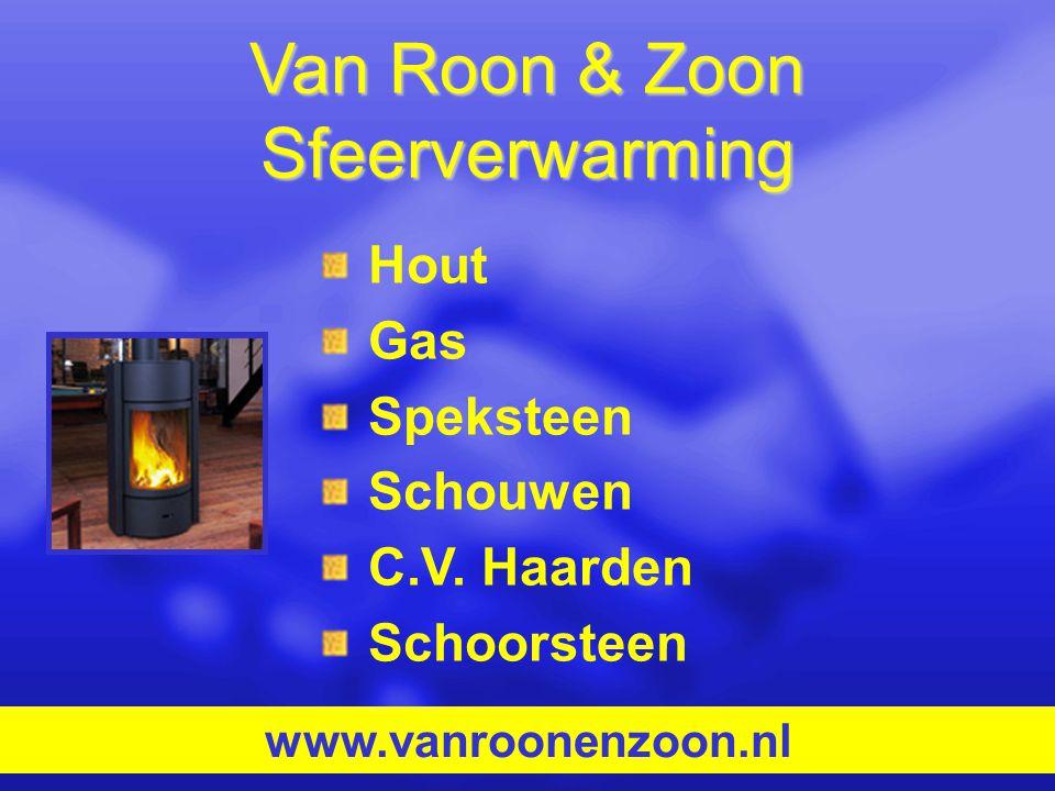 Hout Gas Speksteen Schouwen C.V. Haarden Schoorsteen www.vanroonenzoon.nl Van Roon & Zoon Sfeerverwarming
