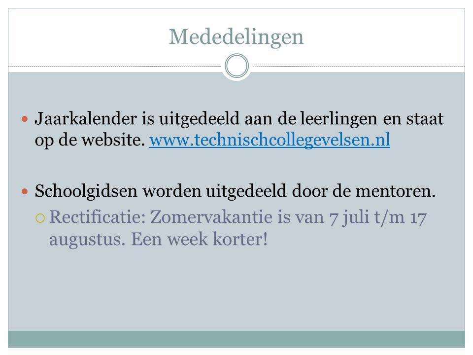 Mededelingen  Jaarkalender is uitgedeeld aan de leerlingen en staat op de website. www.technischcollegevelsen.nl  Schoolgidsen worden uitgedeeld doo