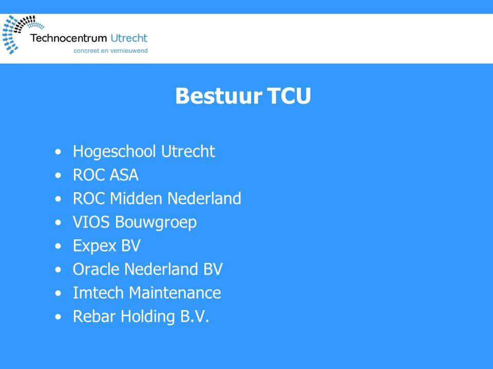 Bestuur TCU •Hogeschool Utrecht •ROC ASA •ROC Midden Nederland •VIOS Bouwgroep •Expex BV •Oracle Nederland BV •Imtech Maintenance •Rebar Holding B.V.