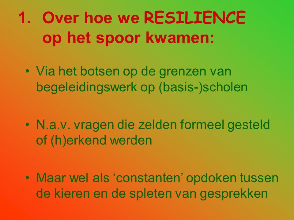 Resilience ; een verandering van perspectief een 'copernicaanse' (r-)evolutie van de focus op het 'probleem' naar het aanboren van de 'groeikracht' …