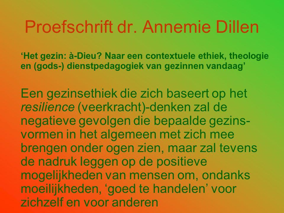 Proefschrift dr. Annemie Dillen 'Het gezin: à-Dieu? Naar een contextuele ethiek, theologie en (gods-) dienstpedagogiek van gezinnen vandaag' Een gezin