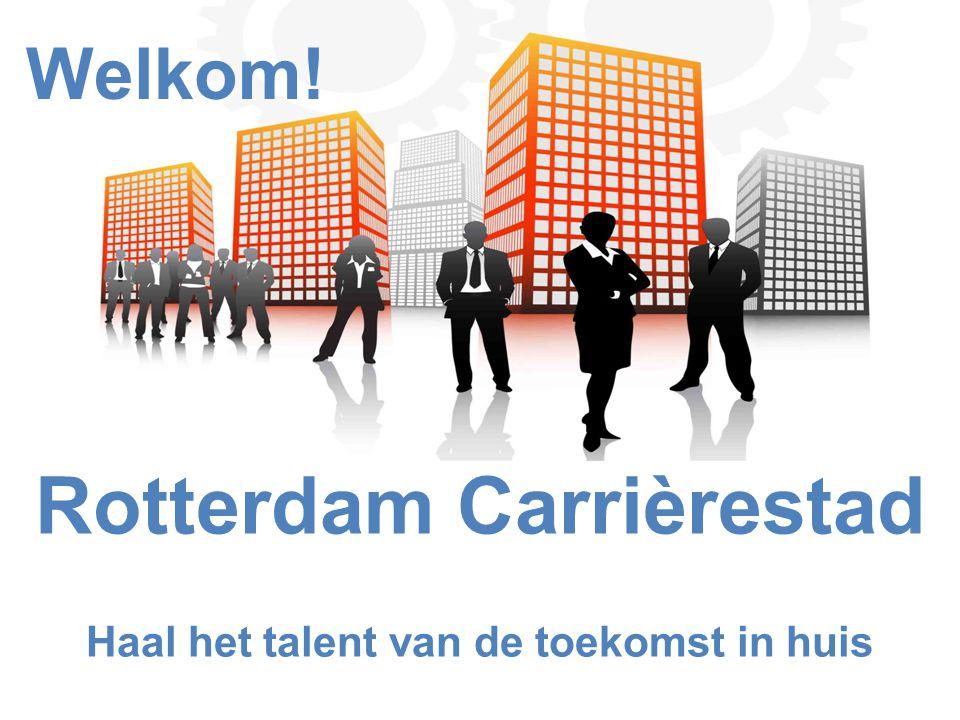 Programma 1.Welkom 2.Aanleiding: 'Rotterdam carrièrestad' 3.Wat is Rotterdam Carrièrestad.
