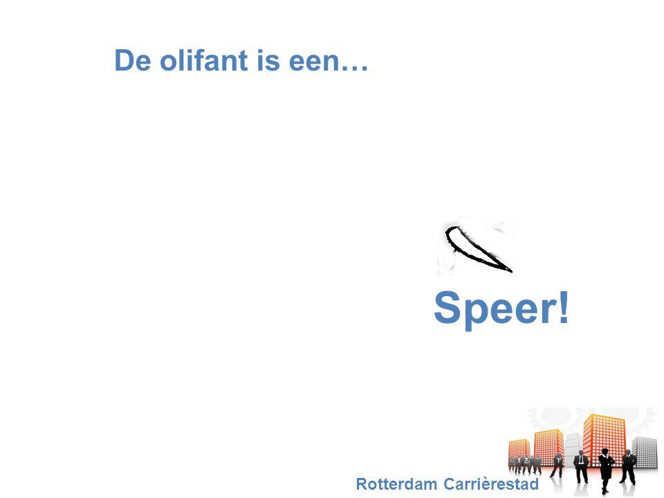 De olifant is een… Speer! Rotterdam Carrièrestad