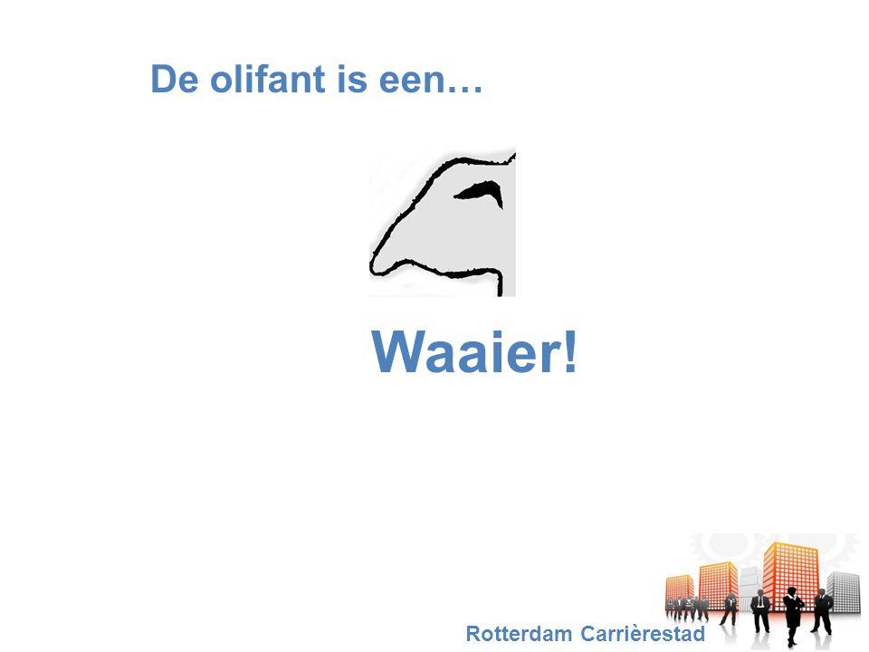 De olifant is een… Waaier! Rotterdam Carrièrestad