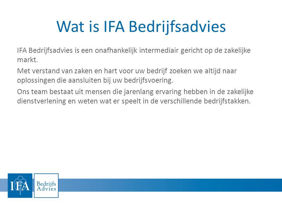 Wat is IFA Bedrijfsadvies IFA Bedrijfsadvies is een onafhankelijk intermediair gericht op de zakelijke markt.
