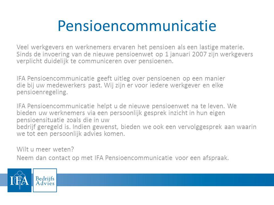 Pensioencommunicatie Veel werkgevers en werknemers ervaren het pensioen als een lastige materie.