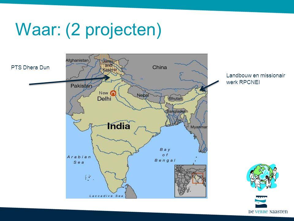 PTS Dhera Dun Landbouw en missionair werk RPCNEI Waar: (2 projecten)