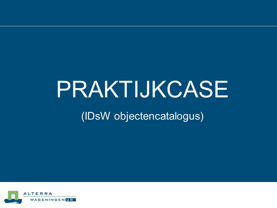 PRAKTIJKCASE (IDsW objectencatalogus)