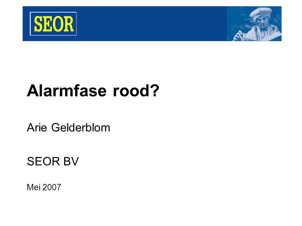 Alarmfase rood Arie Gelderblom SEOR BV Mei 2007