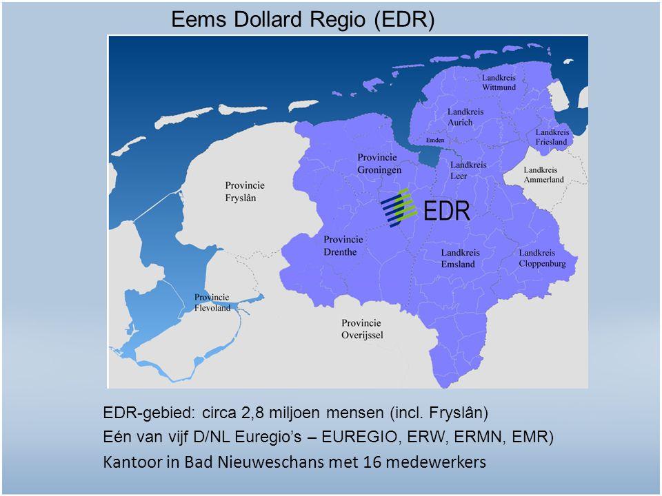 Eems Dollard Regio (EDR) EDR-gebied: circa 2,8 miljoen mensen (incl. Fryslân) Eén van vijf D/NL Euregio's – EUREGIO, ERW, ERMN, EMR) Kantoor in Bad Ni