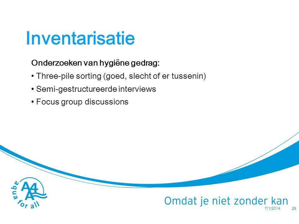 Inventarisatie Onderzoeken van hygiёne gedrag: • Three-pile sorting (goed, slecht of er tussenin) • Semi-gestructureerde interviews • Focus group discussions 7/1/2014 29