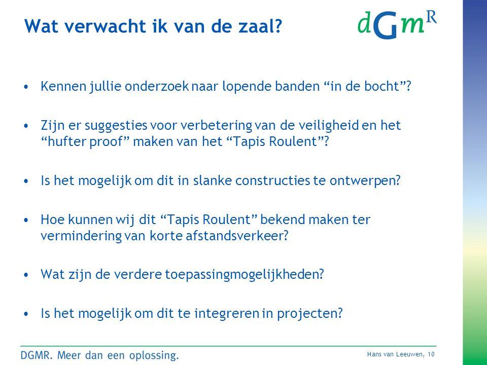 Hans van Leeuwen, 10 Wat verwacht ik van de zaal.