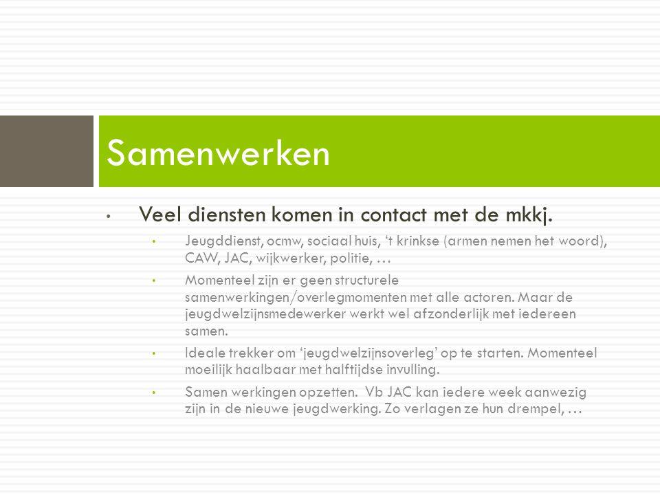 • Veel diensten komen in contact met de mkkj.