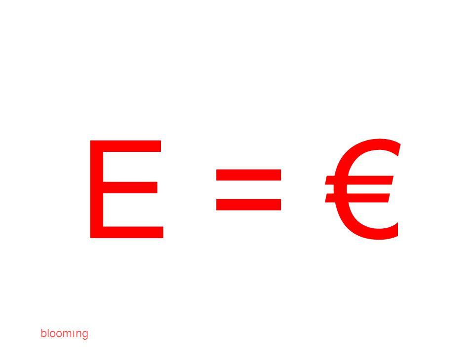 bloomıng E = €