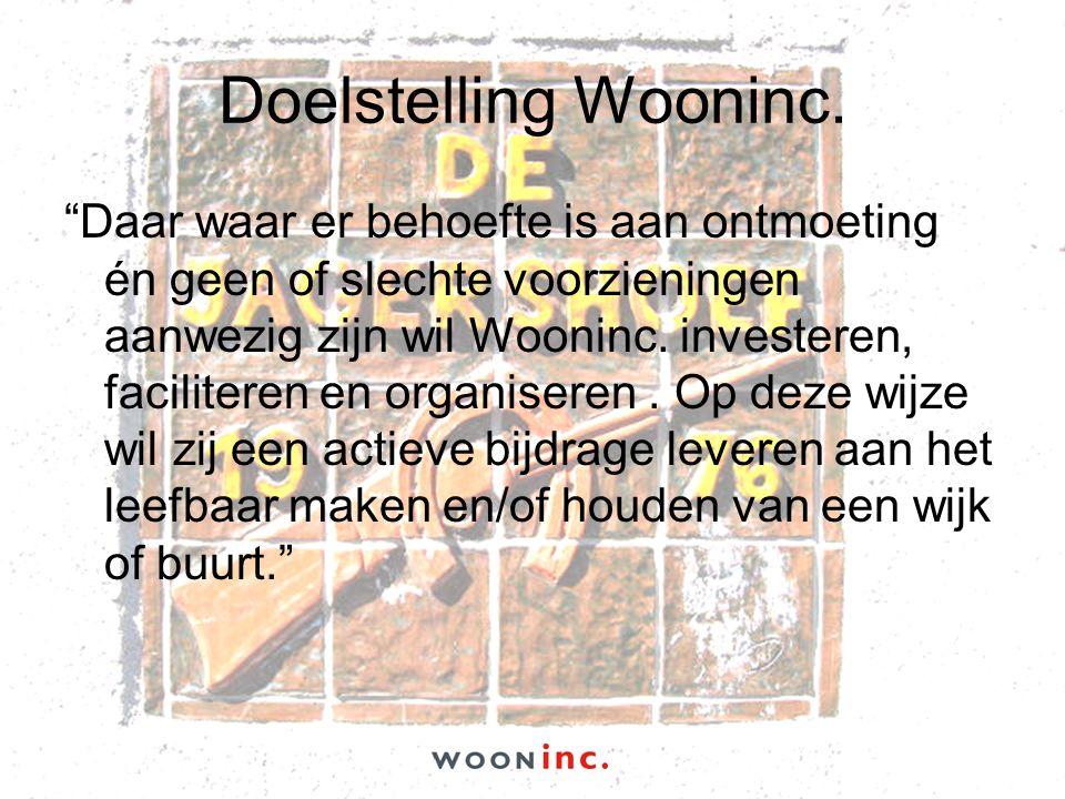 """Doelstelling Wooninc. """"Daar waar er behoefte is aan ontmoeting én geen of slechte voorzieningen aanwezig zijn wil Wooninc. investeren, faciliteren en"""