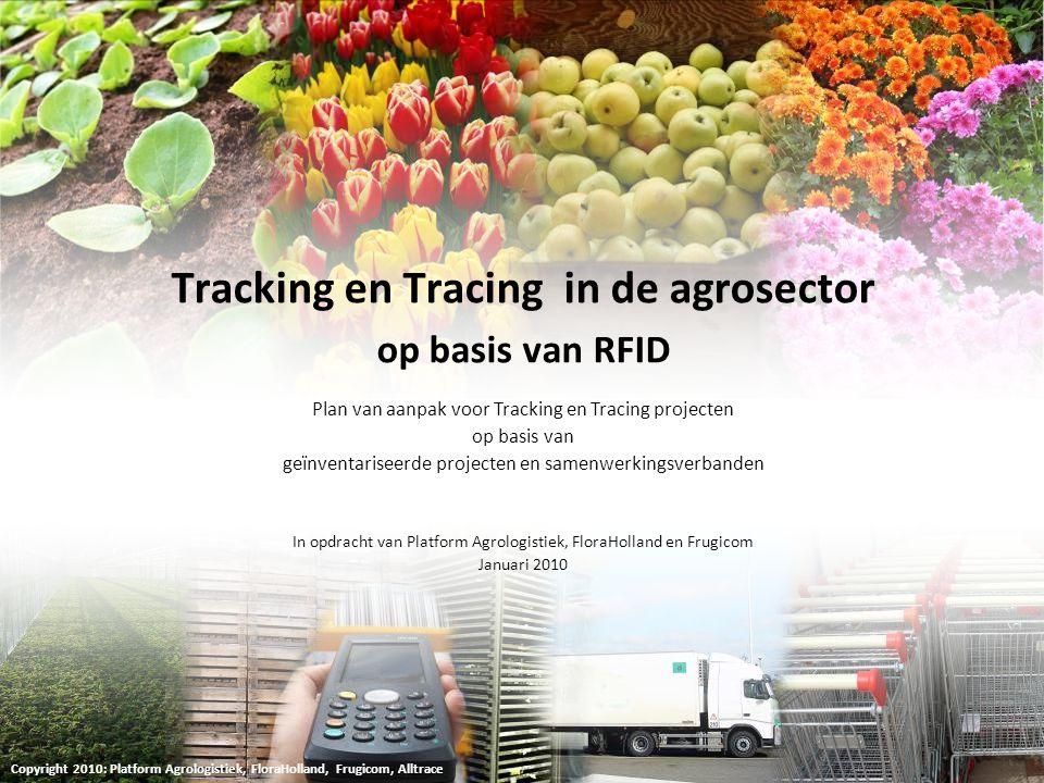Tracking en Tracing in de agrosector op basis van RFID Plan van aanpak voor Tracking en Tracing projecten op basis van geïnventariseerde projecten en
