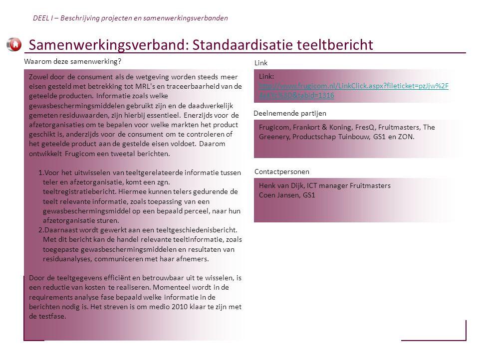 Samenwerkingsverband: Standaardisatie teeltbericht Frugicom, Frankort & Koning, FresQ, Fruitmasters, The Greenery, Productschap Tuinbouw, GS1 en ZON.