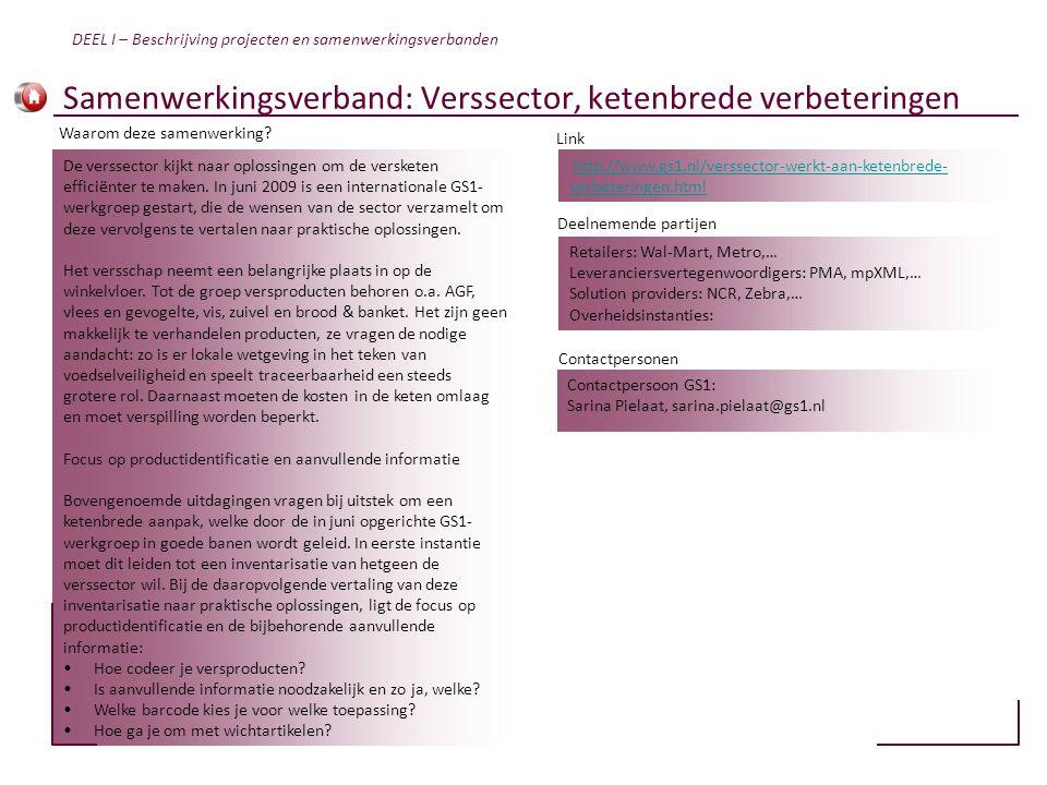 Samenwerkingsverband: Verssector, ketenbrede verbeteringen http://www.gs1.nl/verssector-werkt-aan-ketenbrede- verbeteringen.htmlhttp://www.gs1.nl/vers