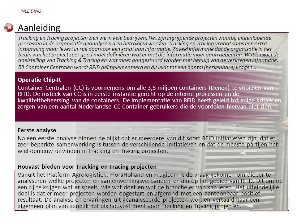 Aanleiding Tracking en Tracing projecten zien we in vele bedrijven. Het zijn ingrijpende projecten waarbij uiteenlopende processen in de organisatie g