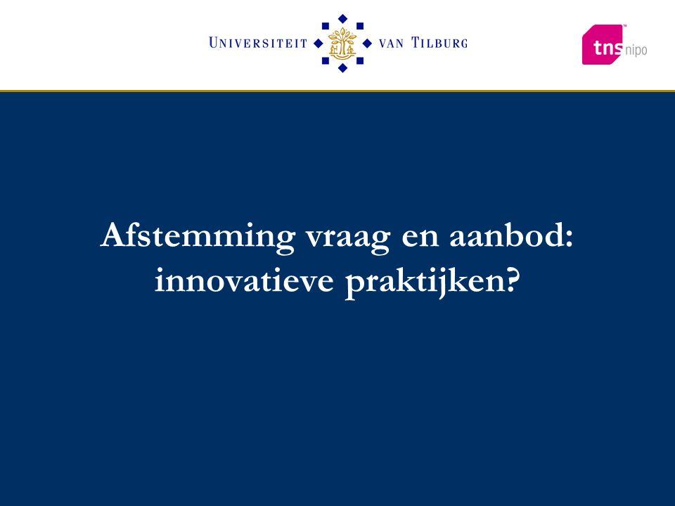 Afstemming vraag en aanbod: innovatieve praktijken?