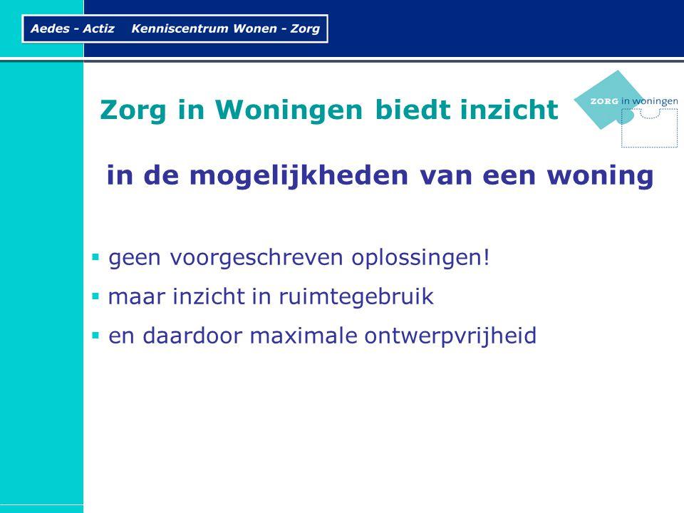 Met Zorg in Woningen is de keuze aan u.
