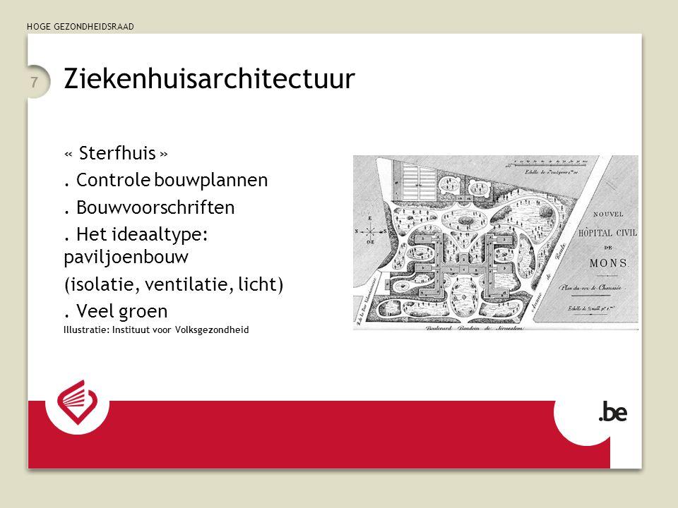 HOGE GEZONDHEIDSRAAD 7 Ziekenhuisarchitectuur « Sterfhuis ».