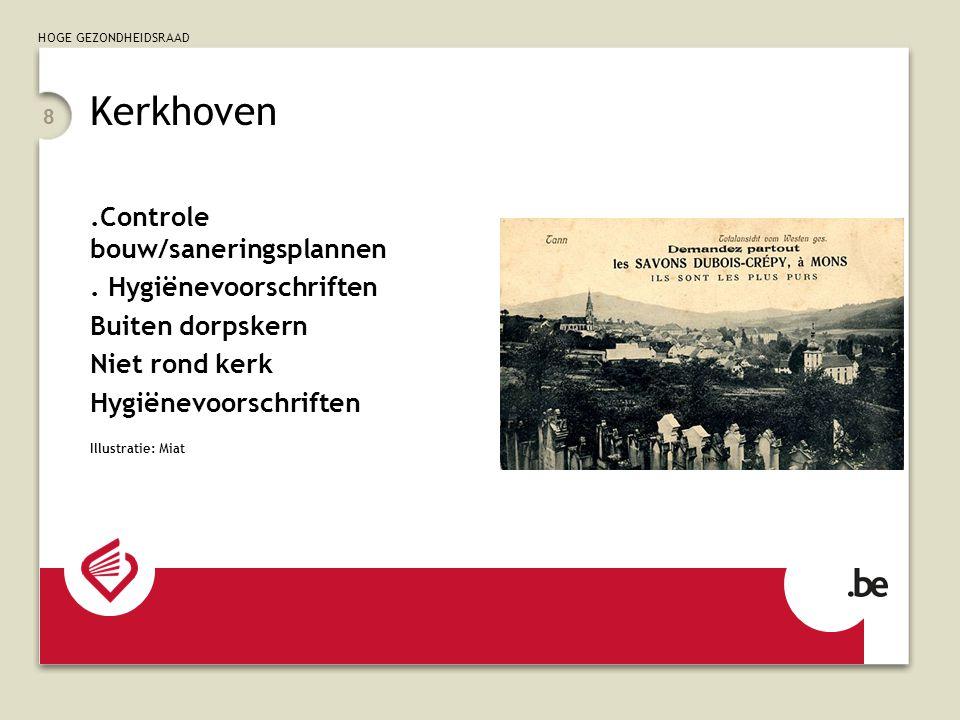 HOGE GEZONDHEIDSRAAD 8 Kerkhoven.Controle bouw/saneringsplannen.