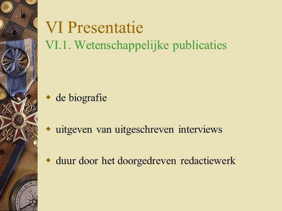 VI Presentatie VI.1.